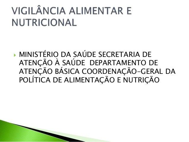  MINISTÉRIO DA SAÚDE SECRETARIA DE ATENÇÃO À SAÚDE DEPARTAMENTO DE ATENÇÃO BÁSICA COORDENAÇÃO-GERAL DA POLÍTICA DE ALIMEN...