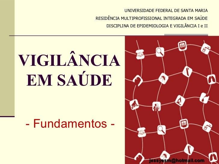 UNIVERSIDADE FEDERAL DE SANTA MARIA           RESIDÊNCIA MULTIPROFISSIONAL INTEGRADA EM SAÚDE               DISCIPLINA DE ...