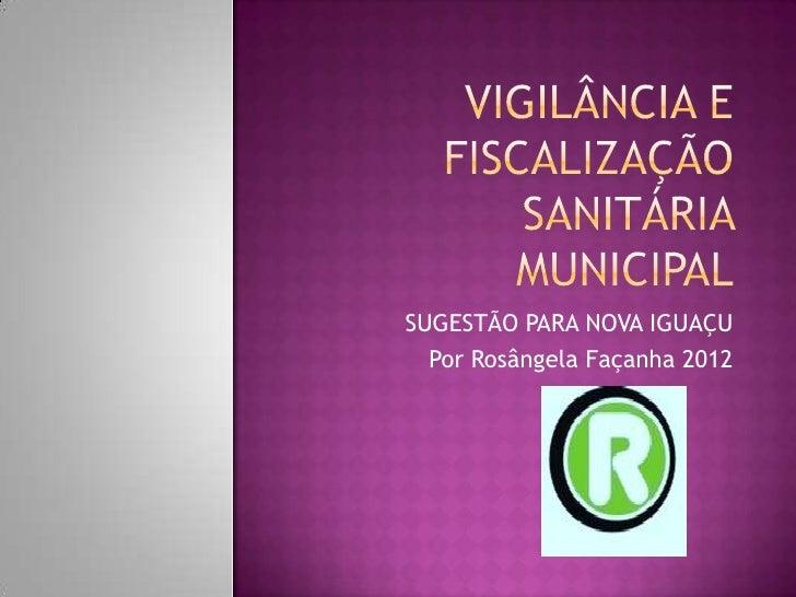 SUGESTÃO PARA NOVA IGUAÇU  Por Rosângela Façanha 2012