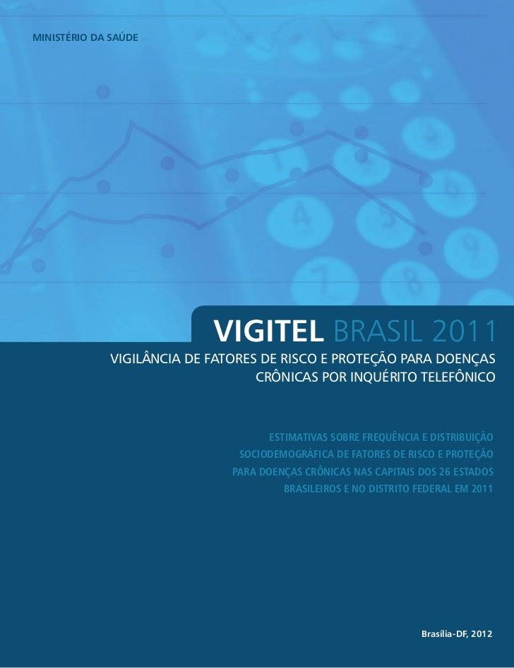 MINISTÉRIO DA SAÚDE                           VIGITEL BRASIL 2011             VIGILÂNCIA DE FATORES DE RISCO E PROTEÇÃO PA...