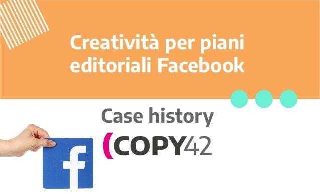 Creatività per piani editoriali Facebook Case history