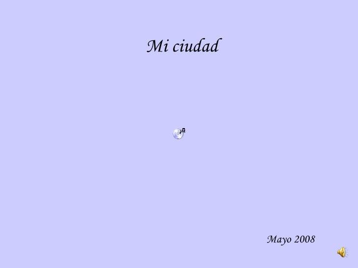 Mi ciudad Mayo 2008