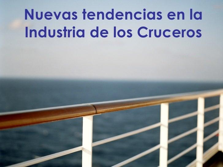 Nuevas tendencias en la Industria de los Cruceros