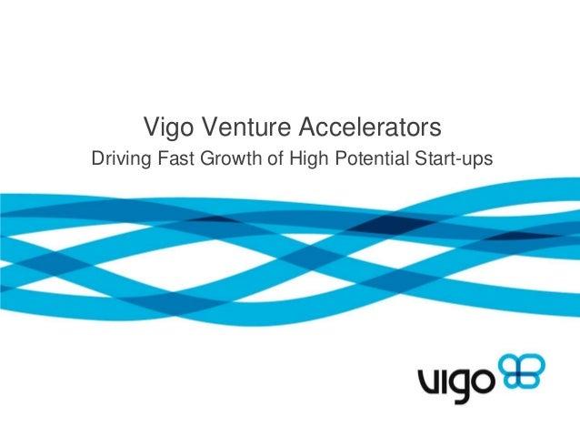 Vigo Venture AcceleratorsDriving Fast Growth of High Potential Start-ups