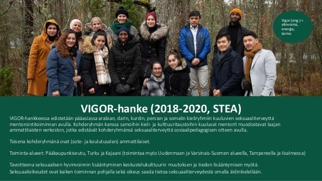 VIGOR-hanke (2018-2020, STEA) VIGOR-hankkeessa edistetään pääasiassa arabian, darin, kurdin, persian ja somalin kieliryhmi...