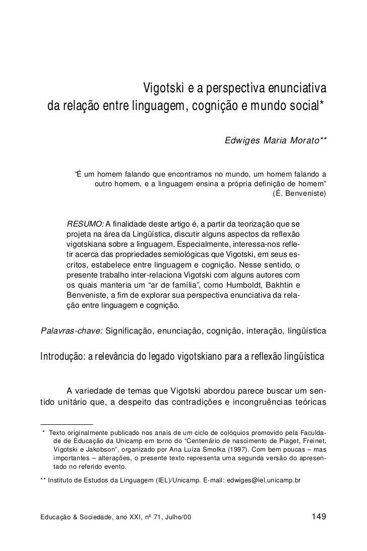 Vigotski e a perspectiva enunciativa  da relação entre linguagem, cognição e mundo social*                                ...