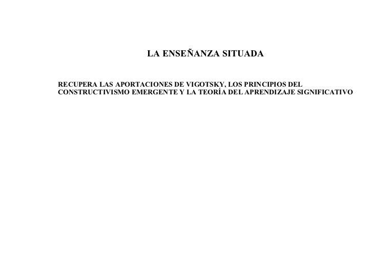 RECUPERA LAS APORTACIONES DE VIGOTSKY, LOS PRINCIPIOS DEL CONSTRUCTIVISMO EMERGENTE Y LA TEORÍA DEL APRENDIZAJE SIGNIFICAT...