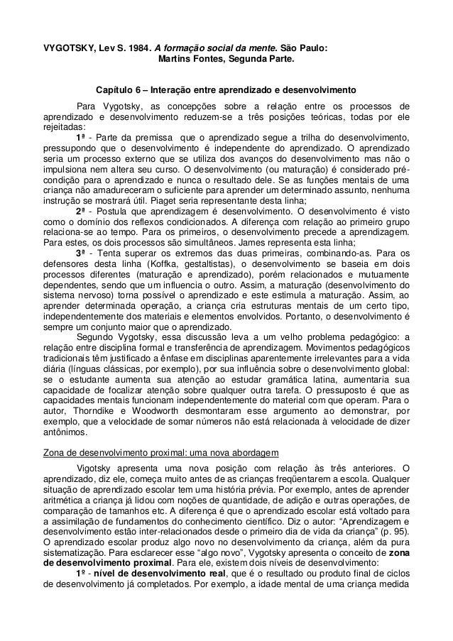 VYGOTSKY, Lev S. 1984. A formação social da mente. São Paulo: Martins Fontes, Segunda Parte. Capítulo 6 – Interação entre ...