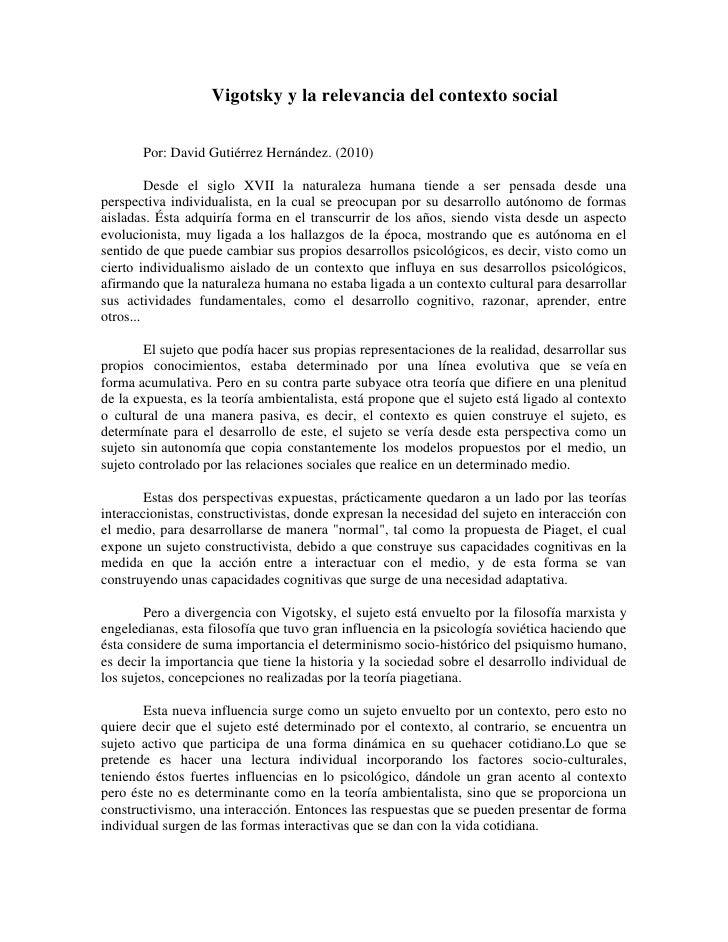 Vigotsky y la relevancia del contexto social       Por: David Gutiérrez Hernández. (2010)         Desde el siglo XVII la n...