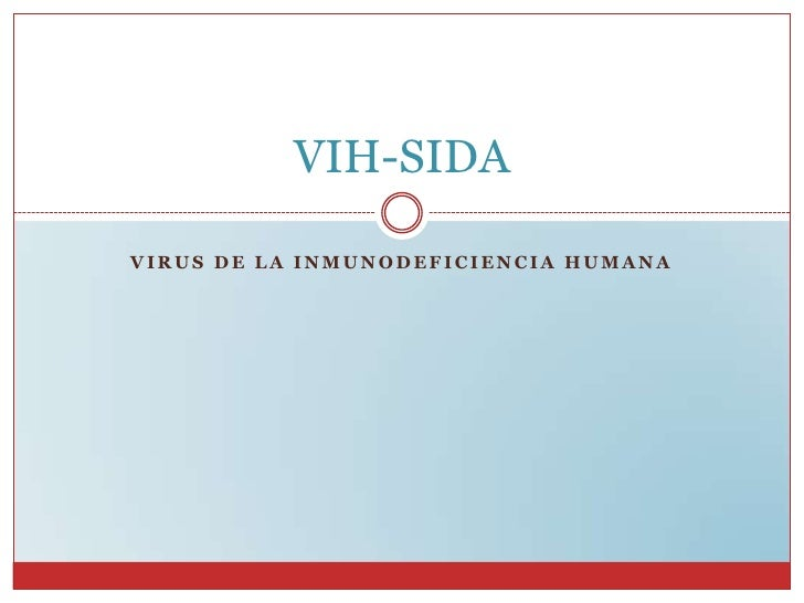 VIRUS DE LA INMUNODEFICIENCIA HUMANA<br />VIH-SIDA<br />