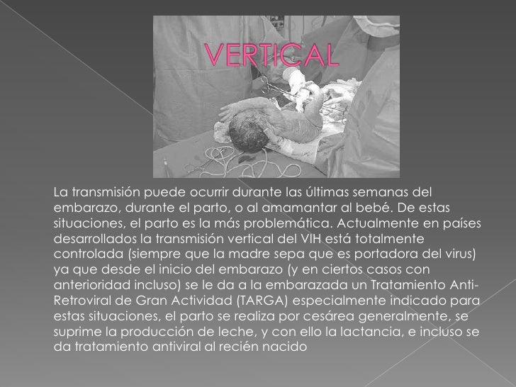 VERTICAL<br />La transmisión puede ocurrir durante las últimas semanas del embarazo, durante el parto, o al amamantar al b...