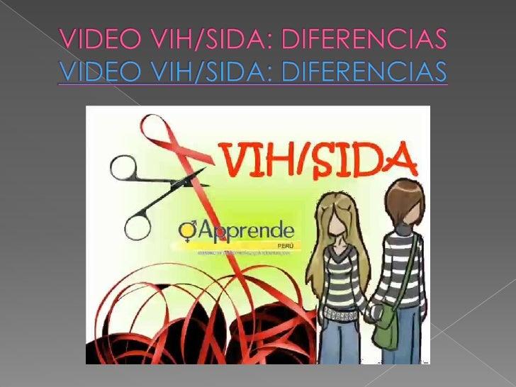 VIDEO VIH/SIDA: DIFERENCIAS VIDEO VIH/SIDA: DIFERENCIAS <br />