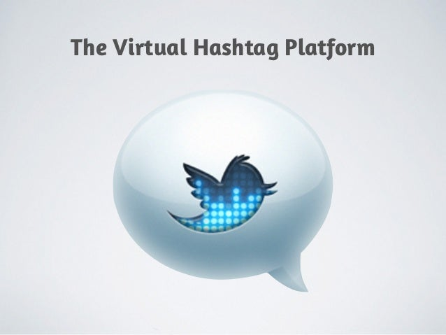 The Virtual Hashtag Platform