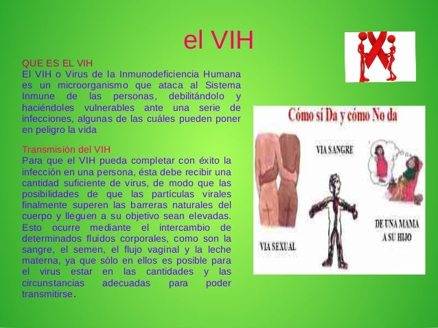 el VIH Transmisión del VIH Para que el VIH pueda completar con éxito la infección en una persona, ésta debe recibir una ca...