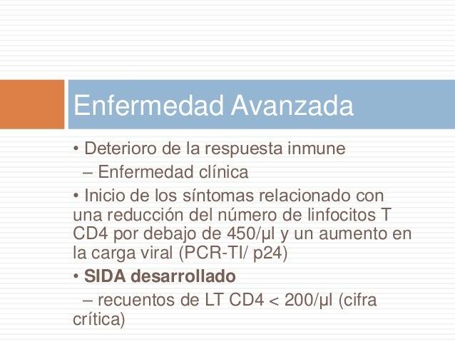 • Recuento de células T CD4 <200/μl o una de las infecciones oportunistas que definen al SIDA. • Identificar personas infe...