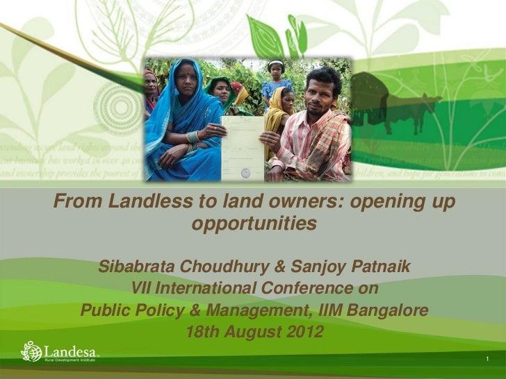 From Landless to land owners: opening up             opportunities    Sibabrata Choudhury & Sanjoy Patnaik        VII Inte...