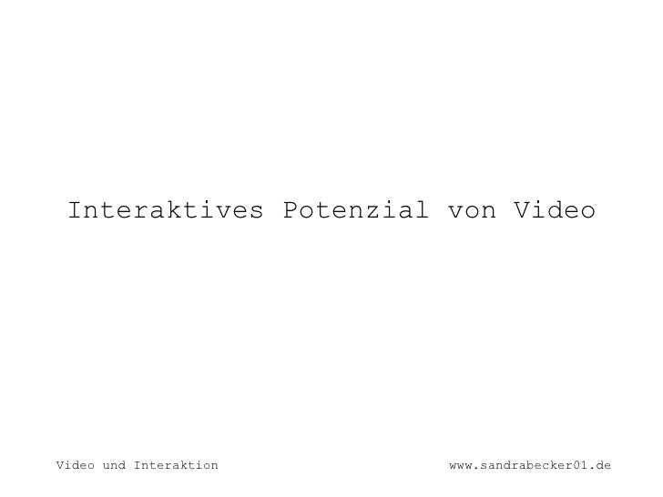 Interaktives Potenzial von Video     Video und Interaktion   www.sandrabecker01.de