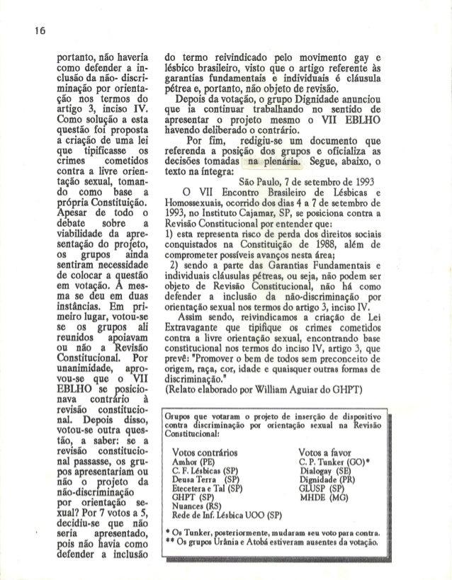 16  portanto,  não haveria como defender a in- clusão da não- discri- minação por orienta- ção nos termos do artigo 3, inc...