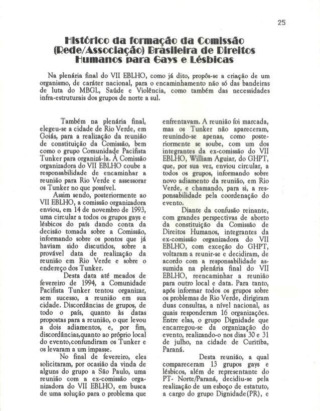 histórico da formação da Comissão  (Dedo/ Associação) Brasileira de Direitos Humanos nara Gays e Lésbicas  Na plenária fin...