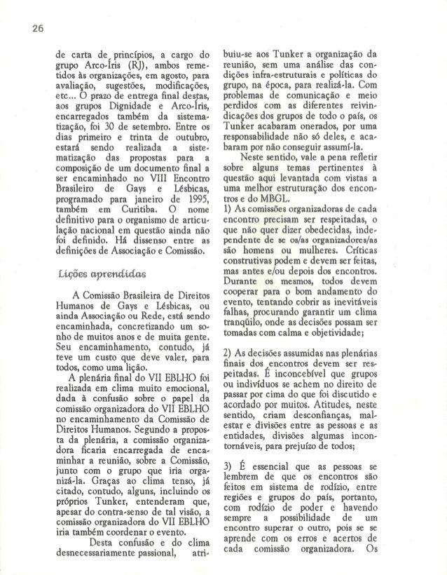 26  de carta de,  princípios,  a cargo do grupo Arco-Iris (RJ),  ambos reme- tidos às organizações,  em agosto,  para aval...