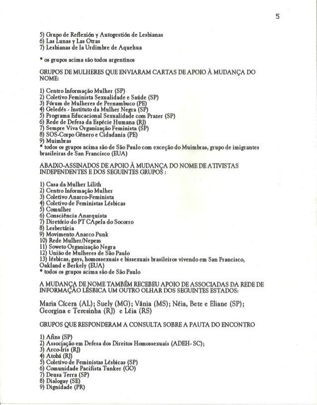 5) Grupo de Reflexión y Autogestión de Lesbianas 6) Las Lunas y Las Otras 7) Lesbianas de la Urdimlxe de Aquehua  ' os gru...