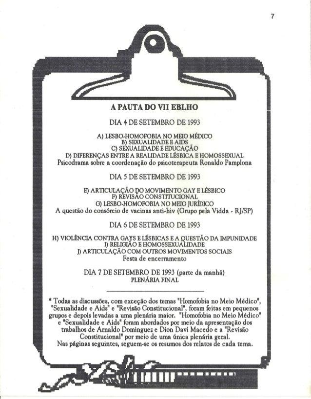 A PAUTA DO VII EBLHO  DIA 4 DE SETEMBRO DE 1993  A) LESBO-HOMOFOBIA NO MEIO MÉDICO B) SEXUALIDADE E AIDS _  C) SEXUALIDADE...