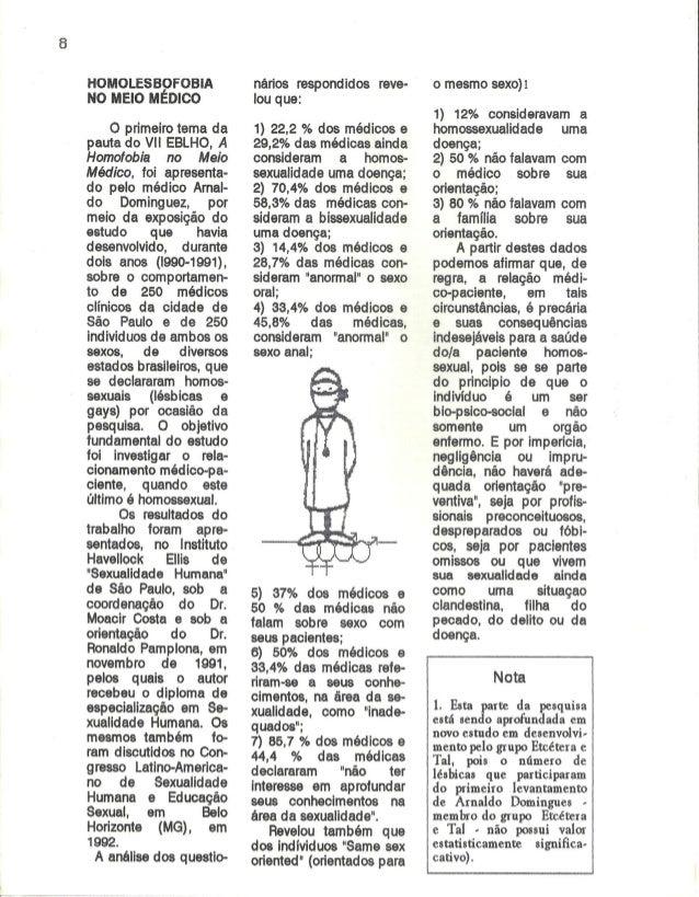 HOMOLESBOFOBIA NO MEIO MÉDICO  O primeiro tema da pauta do Vll EBLHO,  A  Homofobia no Meio Médico,  foi apresenta- do pel...