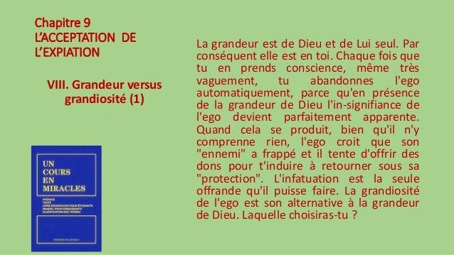 Chapitre 9 L'ACCEPTATION DE L'EXPIATION VIII. Grandeur versus grandiosité (1) La grandeur est de Dieu et de Lui seul. Par ...