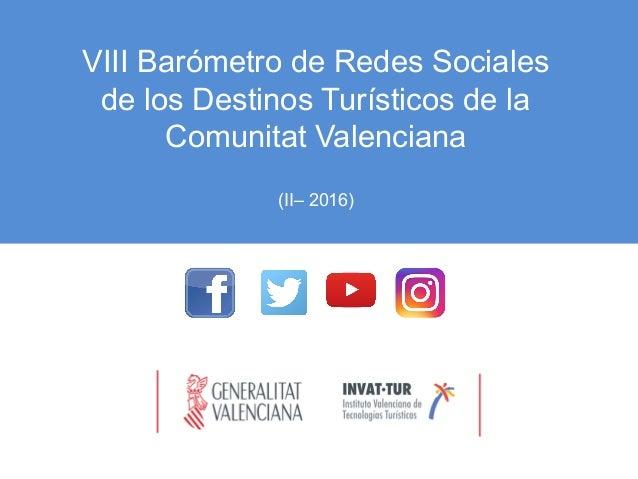 VIII Barómetro de Redes Sociales de los Destinos Turísticos de la Comunitat Valenciana (II– 2016)