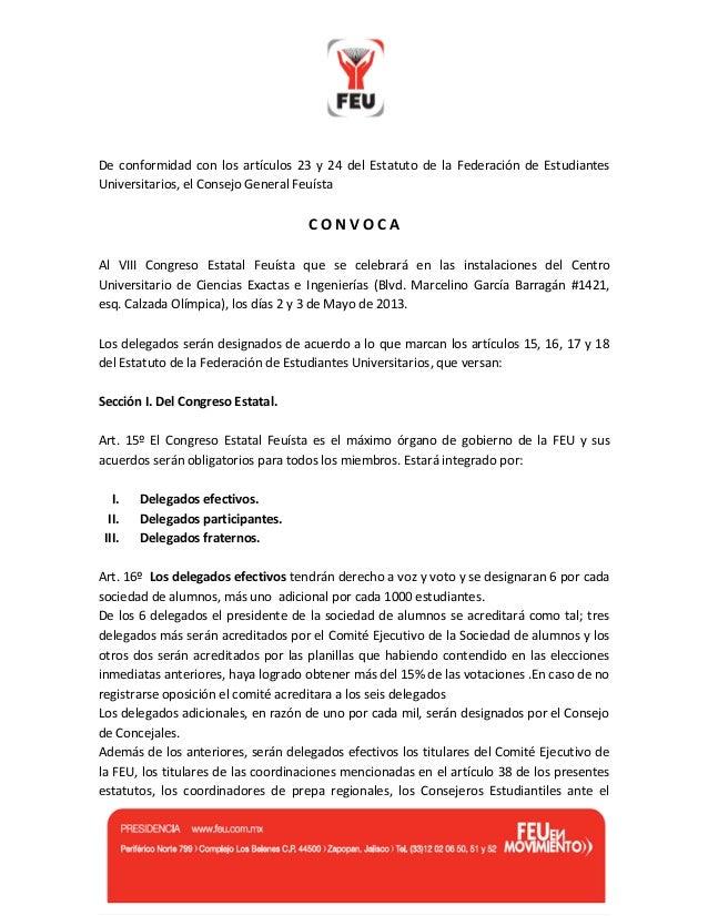 De conformidad con los artículos 23 y 24 del Estatuto de la Federación de EstudiantesUniversitarios, el Consejo General Fe...