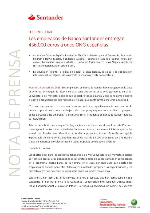 NOTADEPRENSA Comunicación Externa. Ciudad Grupo Santander Edificio Arrecife Pl. 2 28660 Boadilla del Monte (Madrid) Telf.:...
