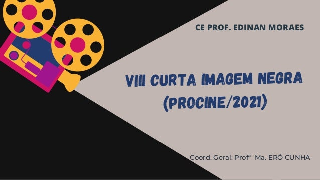 projeto de cinema na escola curta imagem negra viii procine2021 2021 slide 1 638