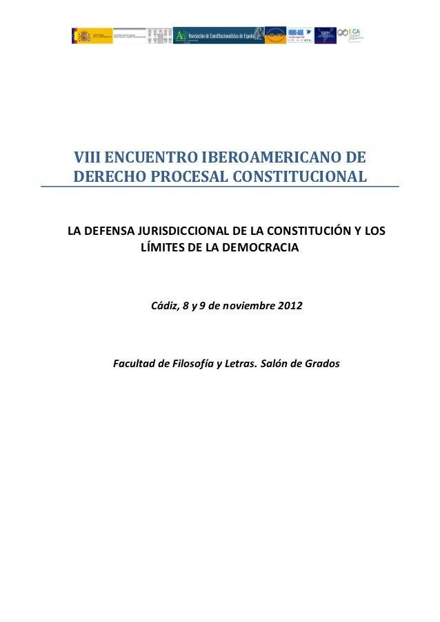 VIII ENCUENTRO IBEROAMERICANO DEDERECHO PROCESAL CONSTITUCIONALLA DEFENSA JURISDICCIONAL DE LA CONSTITUCIÓN Y LOS         ...