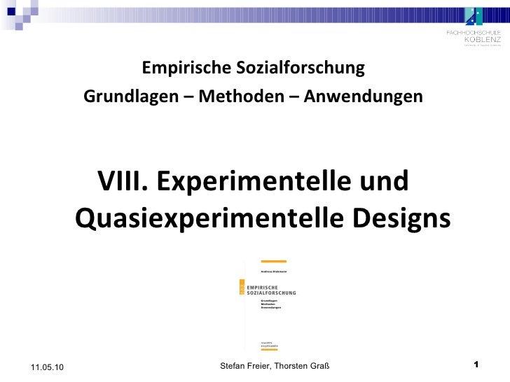 <ul><li>Empirische Sozialforschung </li></ul><ul><li>Grundlagen – Methoden – Anwendungen </li></ul><ul><li>VIII. Experimen...