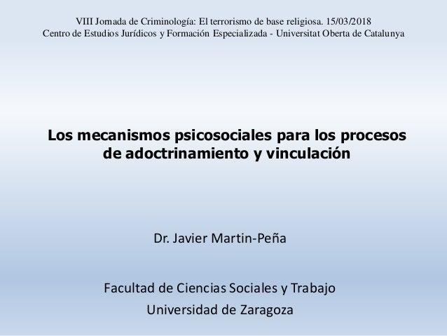Dr. Javier Martin-Peña Facultad de Ciencias Sociales y Trabajo Universidad de Zaragoza VIII Jornada de Criminología: El te...