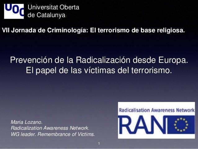 Prevención de la Radicalización desde Europa. El papel de las víctimas del terrorismo. Universitat Oberta de Catalunya VII...