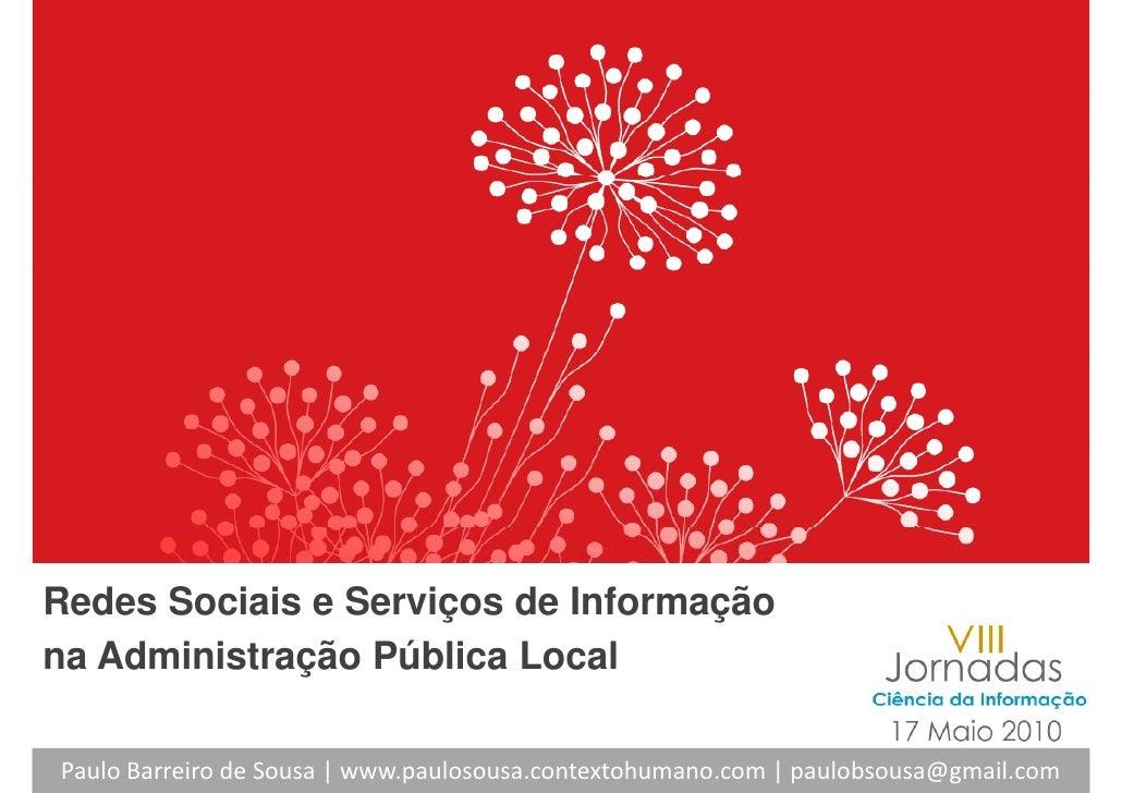 Redes Sociais e Serviços de Informação                      ç             ç na Administração Pública Local  PauloBarreiro...
