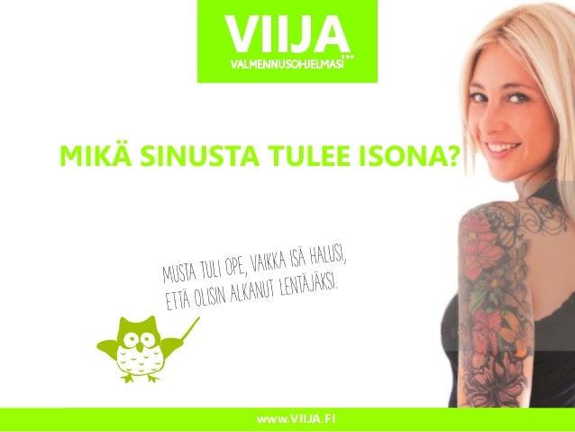 MIKÄ SINUSTA TULEE ISONA?  www.VIIJA.FI