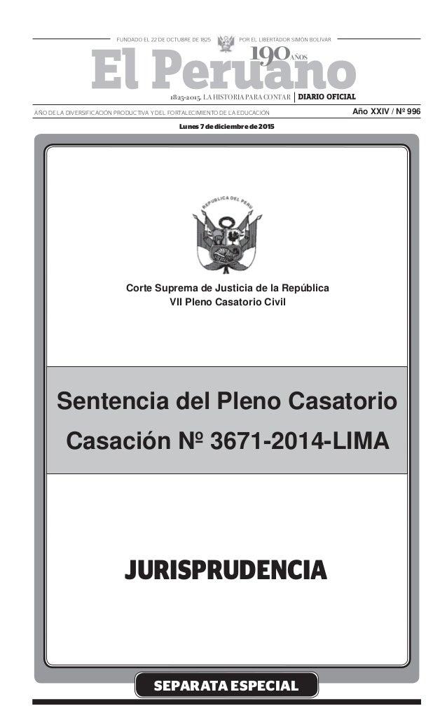 SEPARATA ESPECIAL Sentencia del Pleno Casatorio Casación Nº 3671-2014-LIMA Lunes 7 de diciembre de 2015 AÑO DE LA DIVERSIF...