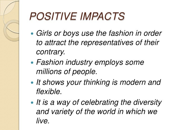 the negative effects of the fashion Although the images negative effect of media on girls  in their attempt to create a dress-up fashion  positive and negative media image effects.