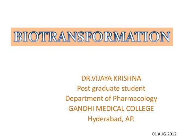 DR.VIJAYA KRISHNA   Post graduate studentDepartment of Pharmacology GANDHI MEDICAL COLLEGE      Hyderabad, AP.            ...