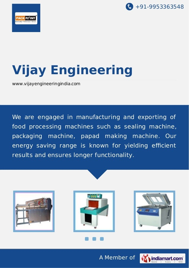 +91-9953363548  Vijay Engineering www.vijayengineeringindia.com  We are engaged in manufacturing and exporting of food pro...