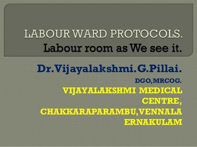 Dr.Vijayalakshmi.G.Pillai. DGO,MRCOG. VIJAYALAKSHMI MEDICAL CENTRE, CHAKKARAPARAMBU,VENNALA ERNAKULAM