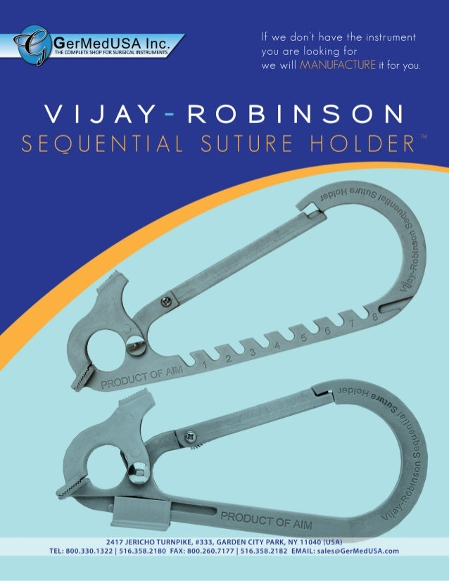 Vijay-Robinson Sequential Suture Holder™  GerMedUSA Inc is a manufacturer and distributor of US and German Operating Room ...