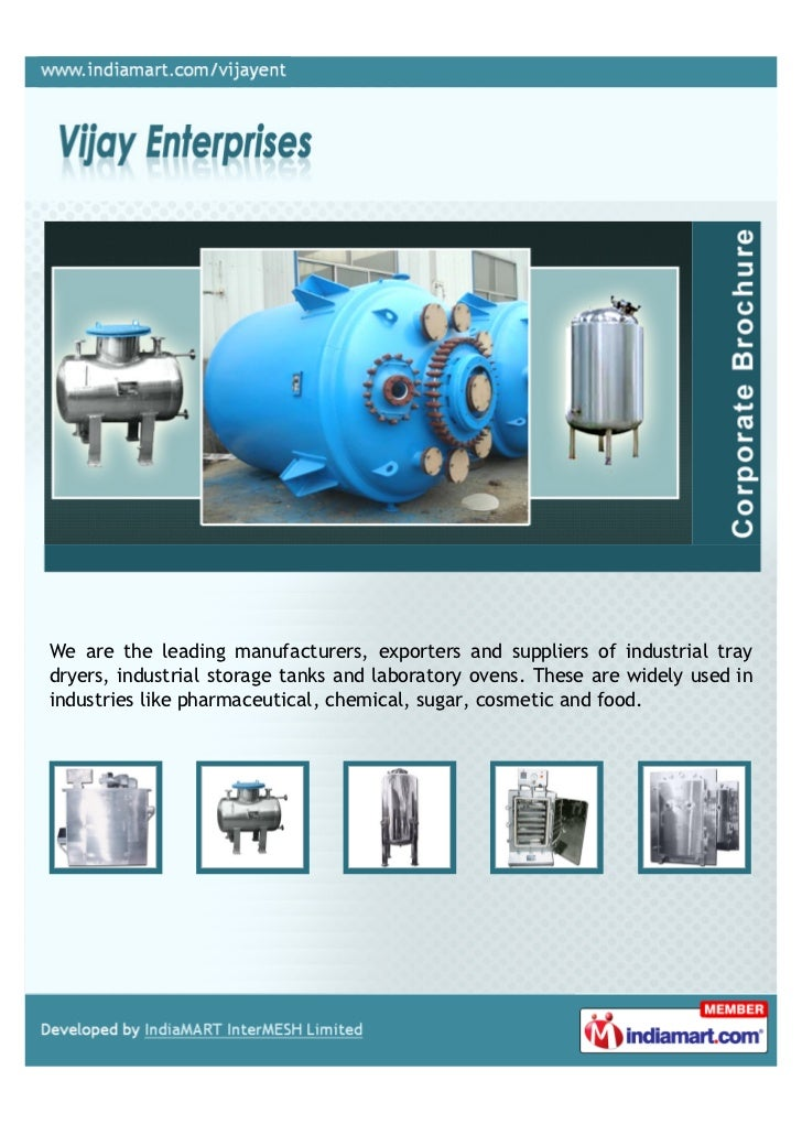 We are the leading manufacturers, exporters and suppliers of industrial traydryers, industrial storage tanks and laborator...