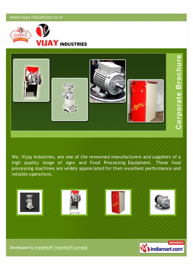 We, Vijay Industries, are one of the renowned manufacturers and suppliers of ahigh quality range of Agro and Food Processi...