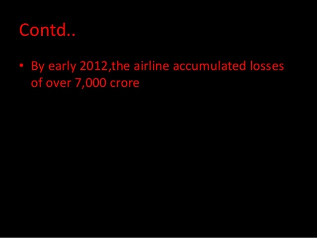 Contd.. • Kingfisher Airlines received notice from the Airport Authority Of India on February 2012 regarding accumulated d...