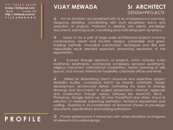 P R O F I L E  <ul><li>Am An Architect accomplished with 16 yrs of experience in planning, designing, detailing, coordinat...