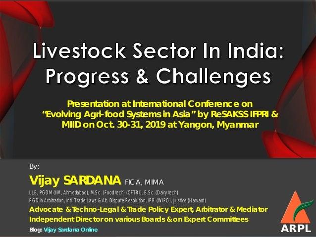 By: Vijay SARDANA FICA, MIMA LLB, PGDM (IIM, Ahmedabad), M.Sc. (Food tech) (CFTRI), B.Sc. (Dairy tech) PGD in Arbitration,...