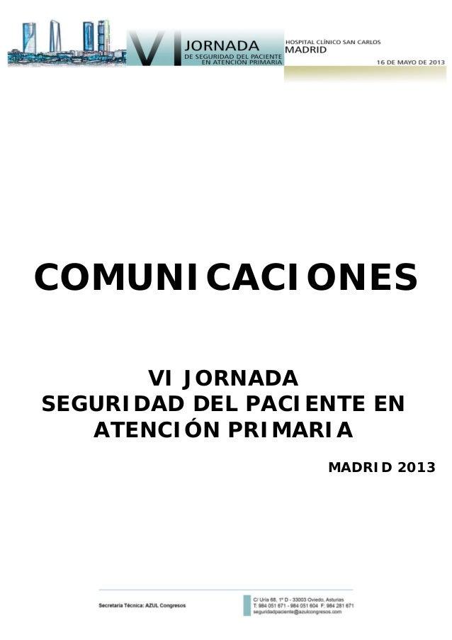 COMUNICACIONES VI JORNADA SEGURIDAD DEL PACIENTE EN ATENCIÓN PRIMARIA MADRID 2013